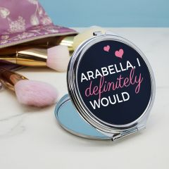 Personalised I Definitely Would Round Compact Mirror