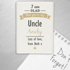 Personalised I Am Glad... Fridge Magnet