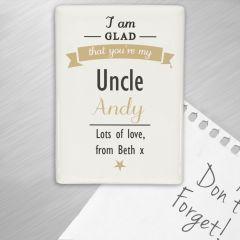 Personalised I Am Glad... Fridge Magnet